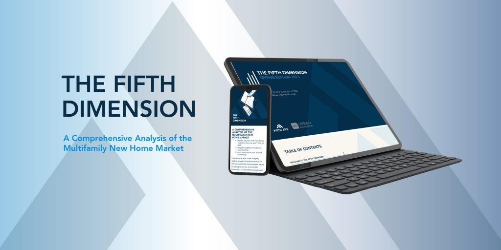 In this Spring edition of the Fifth Dimension, we chronicle the sustained growth in the new multifamily market since the onset of the global pandemic over a year ago.